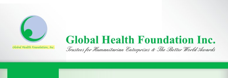 Global Health Foundation Inc. - Trustees for Humanitarian Enterprises & The Better World Awards